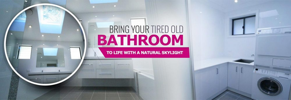 Bring Your Tired old bathroom to lifew with a natural skylight